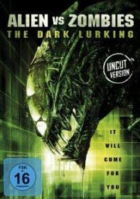 Alien vs Zombies - The Dark Lurking (Uncut) (2008)