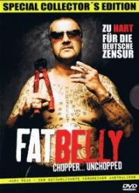 Fat Belly - Chopper ... Unchopped (Special Collector's Edition, Uncut) (2009) [FSK 18]