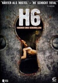 H6 - Tagebuch eines Serienkillers (Uncut) (2005) [FSK 18]