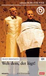 Franz Grillparzer - Weh dem, der lügt! (2001)