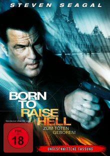 Born to Raise Hell - Zum Töten geboren! (2010) [FSK 18]