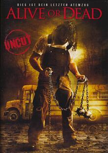 Alive or Dead (Uncut) (2008) [FSK 18]