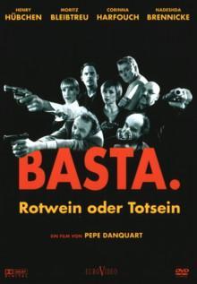 Basta. Rotwein oder Totsein (2004)