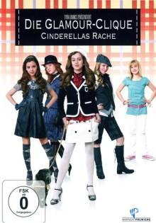 Die Glamour-Clique - Cinderellas Rache (2008)