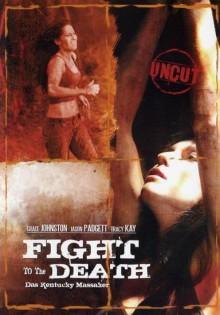 Fight to the Death - Das Kentucky Massaker (2007) [FSK 18]