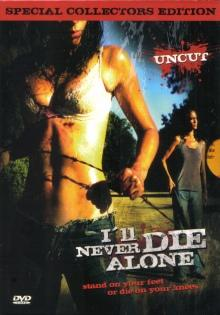 I'll Never Die Alone (Uncut Special Collector's Edition) (2008) [FSK 18]