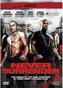 Never Surrender (Uncut) (2009) [FSK 18]