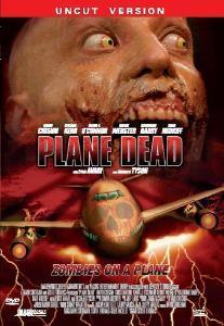 Plane Dead - Zombies on a Plane (Uncut) (2007) [FSK 18]