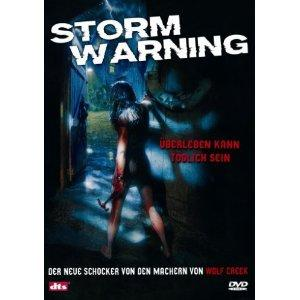 Storm Warning - Überleben kann tödlich sein (Uncut) (2007) [FSK 18]