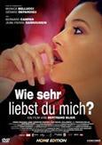 Wie sehr liebst du mich? (2005)